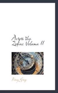 Across the Zodiac Volume II