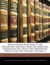 Applications D'analyse Et De Géométrie: Qui Ont Servi De Principal Fondement Au Traité Des Propriétés Projectives Des Figures, Volume 2