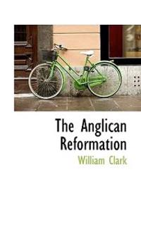 The Anglican Reformation