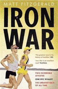Iron war - two incredible athletes. one epic rivalry. the greatest race of