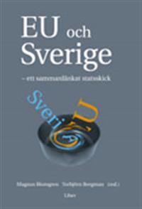 EU och Sverige - ett sammanlänkat statsskick