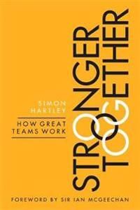 Stronger together - how great teams work