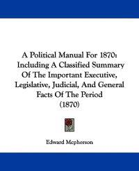 A Political Manual for 1870
