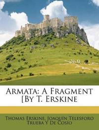 Armata: A Fragment [By T. Erskine