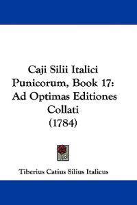 Caji Silii Italici Punicorum, Book 17