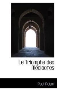 Le Triomphe Des M Diocres