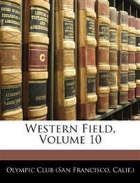 Western Field, Volume 10