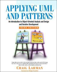 Applying uml and patterns - an introduction to object-oriented analysis and