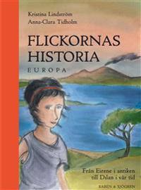 Flickornas historia - Europa : Från Eirene i antiken till Dilan i vår tid