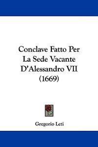 Conclave Fatto Per La Sede Vacante D'alessandro VII