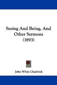 Seeing and Being, and Other Sermons