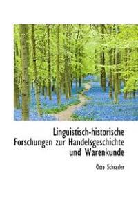 Linguistisch-Historische Forschungen Zur Handelsgeschichte Und Warenkunde