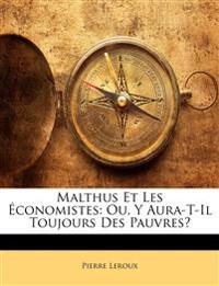 Malthus Et Les Économistes: Ou, Y Aura-T-Il Toujours Des Pauvres?