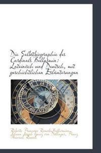 Die Selbstbiographie Des Cardinals Bellarmin