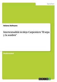 Intertextualitat in Alejo Carpentiers El Arpa Y La Sombra