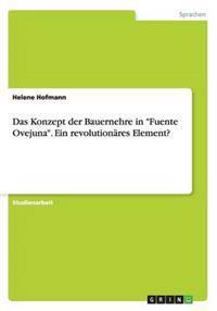 """Das Konzept Der Bauernehre in """"Fuente Ovejuna."""" Ein Revolutionares Element?"""