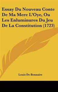 Essay Du Nouveau Conte De Ma Mere L'Oye, Ou Les Enluminures Du Jeu De La Constitution (1723)