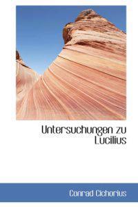 Untersuchungen Zu Lucilius