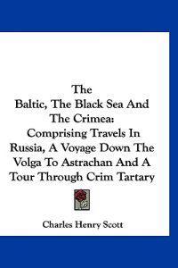 The Baltic, the Black Sea and the Crimea