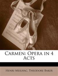 Carmen: Opera in 4 Acts