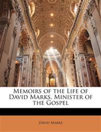 Memoirs of the Life of David Marks, Minister of the Gospel