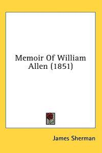 Memoir Of William Allen (1851)