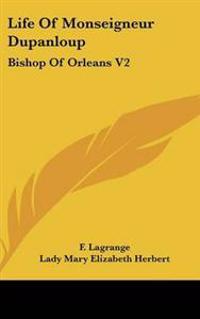Life Of Monseigneur Dupanloup