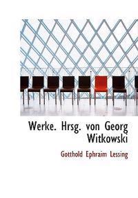 Werke. Hrsg. Von Georg Witkowski
