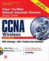 CCNA Cisco Certified Network Associate Wireless Study Guide (Exam 640-721)