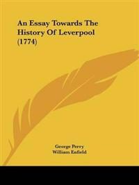 An Essay Towards the History of Leverpool