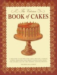 The Victorian Book of Cakes