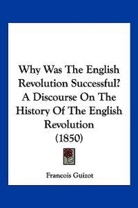 Why Was the English Revolution Successful? a Discourse on the History of the English Revolution