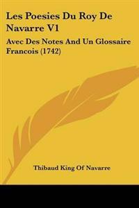 Poesies Du Roy De Navarre V1