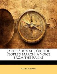 Jacob Shumate, Or, the People's March: A Voice from the Ranks