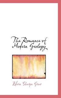The Romance of Modern Geology