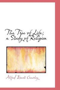 The Tree of Life; A Study of Religion