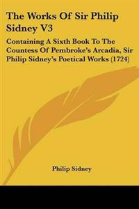 The Works of Sir Philip Sidney
