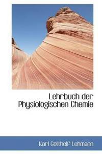 Lehrbuch Der Physiologischen Chemie