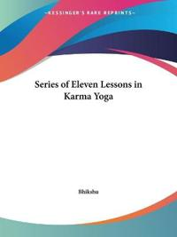 Series of Eleven Lessons in Karma Yoga1928