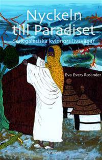 Nyckeln till Paradiset : senegalesiska kvinnors livsvägar