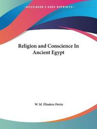 Religion & Conscience in Ancient Egypt 1898