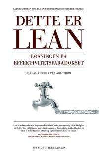 Dette er Lean; Løsningen på effektivitetsparadokset (E-bok)