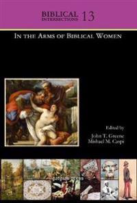 In the Arms of Biblical Women