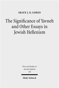 Significance of Yavneh & Other Essays in Jewish Hellenism