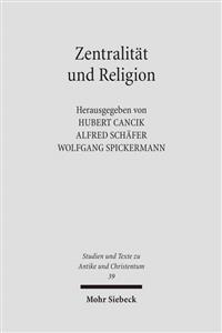 Zentralitat Und Religion: Zur Formierung Urbaner Zentren Im Imperium Romanum