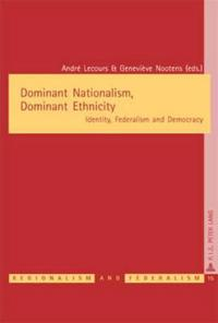 Dominant Nationalism, Dominant Ethnicity