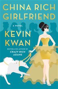 China rich girlfriend - a novel