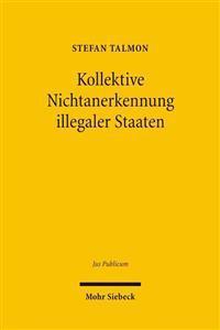 Kollektive Nichtanerkennung Illegaler Staaten: Grundlagen Und Rechtsfolgen Einer International Koordinierten Sanktion, Dargestellt Am Beispiel Der Tur
