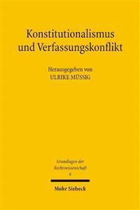Konstitutionalismus Und Verfassungskonflikt: Symposion Fur Dietmar Willoweit