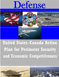 United States-Canada Action Plan for Perimeter Security and Economic Competitiveness